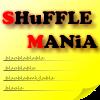 Shuffle mania